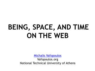 BEING, SPACE, AND TIME  ON  THE WEB