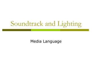 Soundtrack and Lighting
