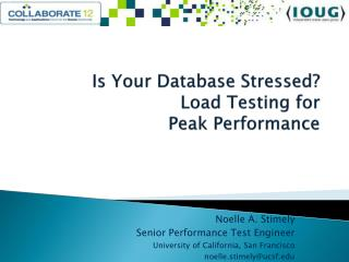 Is  Your  Database Stressed? Load Testing for  Peak Performance
