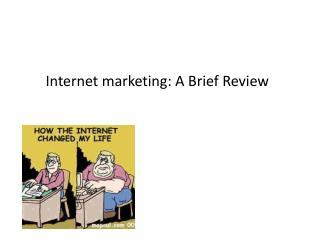 Internet marketing: A Brief Review