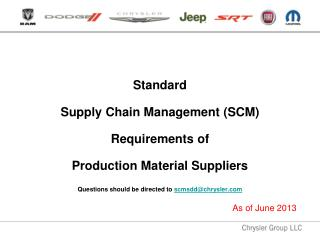 Standard  Supply  Chain Management (SCM)  Requirements of  Production Material Suppliers Questions should be directed t