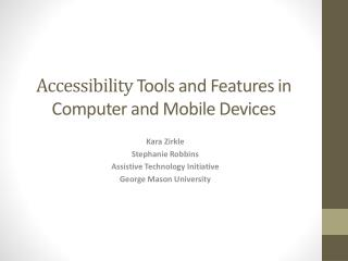 Accessibility  Tools and Features in Computer and Mobile Devices