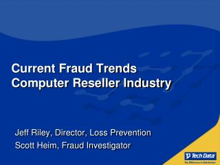 Current Fraud Trends Computer Reseller Industry