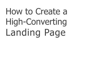 How to Create a High-Converting  Landing Page