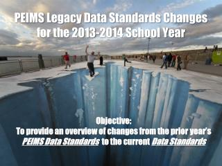PEIMS Legacy Data Standards Changes  for the 2013-2014 School Year