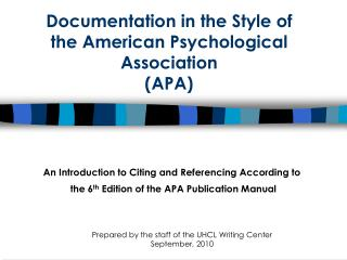 Documentation in the Style of  the American Psychological Association  (APA)