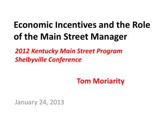 Economic Incentives and the Role of the Main Street Manager