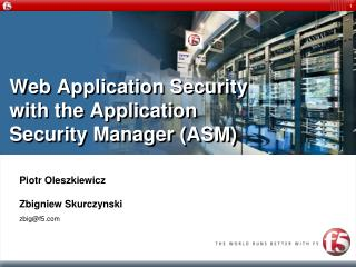 Web Application Security with the Application Security Manager (ASM)