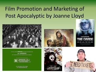 Film Promotion and Marketing of Post Apocalyptic by Joanne Lloyd