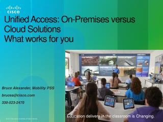 Unified Access: On-Premises versus Cloud  Solutions What works for you