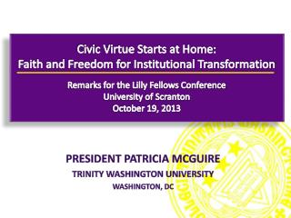 President Patricia McGuire Trinity Washington University Washington, DC