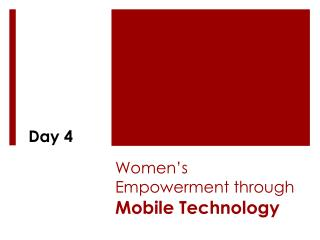 Women's Empowerment through  Mobile  Technology