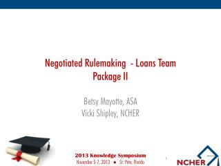 Negotiated Rulemaking  - Loans Team Package II