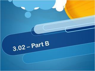 3.02 – Part B