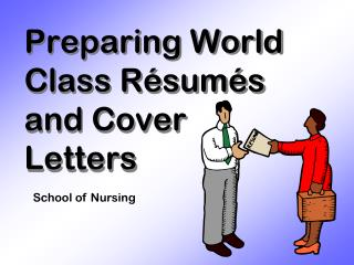 Preparing World Class Résumés and Cover Letters