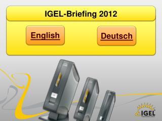 IGEL-Briefing 2012