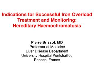 Indications for Successful Iron Overload Treatment and Monitoring: Hereditary Haemochromatosis