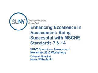 Enhancing Excellence in Assessment: Being Successful  with  MSCHE  Standards 7 & 14