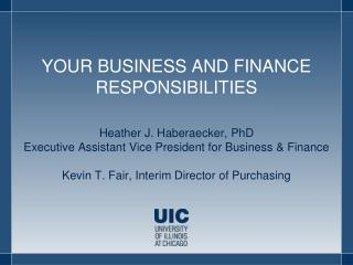 YOUR  BUSINESS  AND FINANCE RESPONSIBILITIES