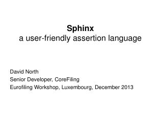 Sphinx  a  user-friendly assertion language