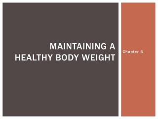 Maintaining a healthy body weight