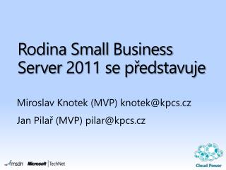 Rodina  Small Business Server  2011 se p?edstavuje