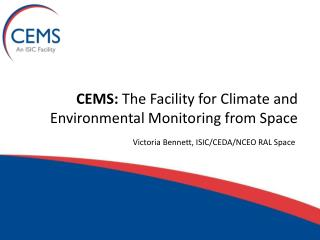 CEMS:  The Facility for Climate and Environmental Monitoring from Space