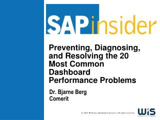Preventing, Diagnosing,  and Resolving the 20  Most Common Dashboard Performance Problems