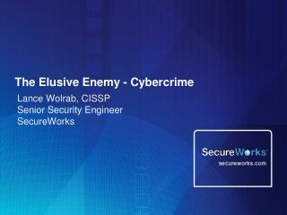 The Elusive Enemy - Cybercrime