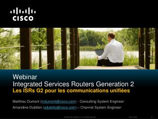 Webinar Integrated Services Routers  Generation 2 Les ISRs G2 pour les communications unifiées