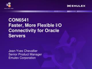 CON6541 Faster, More Flexible I/O Connectivity for Oracle Servers