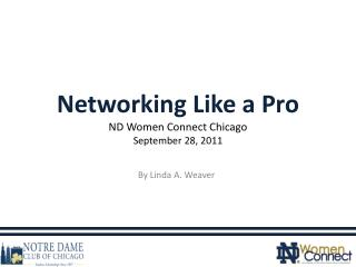 Networking Like a Pro ND Women Connect Chicago September 28, 2011