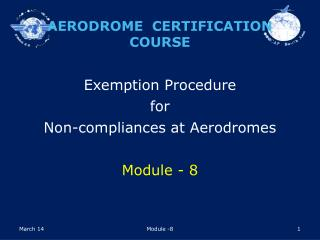 Exemption Procedure  for  Non-compliances at Aerodromes Module  - 8