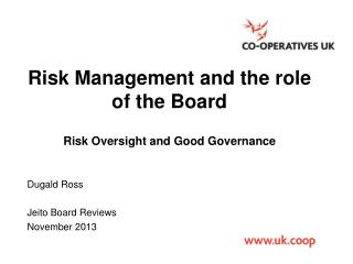 Risk Management and the role of the Board Risk Oversight and Good Governance