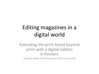 Editing magazines in a digital  world