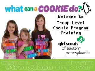Welcome to  Troop Level Cookie Program Training