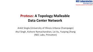 Proteus: A Topology Malleable Data Center Network