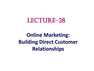 Online Marketing: Building Direct Customer Relationships
