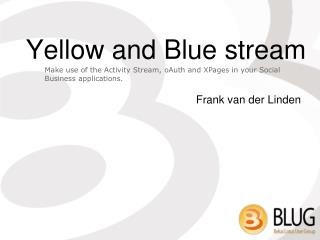 Yellow and Blue stream