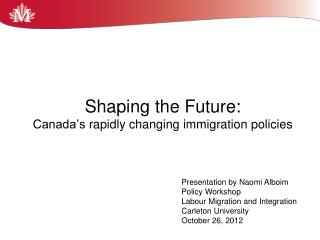 Shaping the Future: Canada's  rapidly changing immigration policies