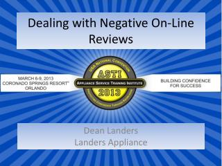 Dealing with Negative On-Line Reviews