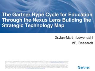 The Gartner Hype Cycle for Education Through the Nexus Lens Building the Strategic Technology Map