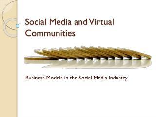 Social Media and Virtual Communities