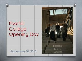 Foothill College  Opening Day