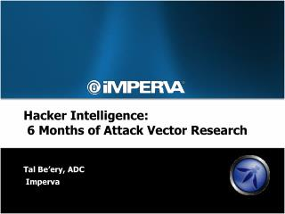 Hacker Intelligence:  6 Months of Attack Vector Research