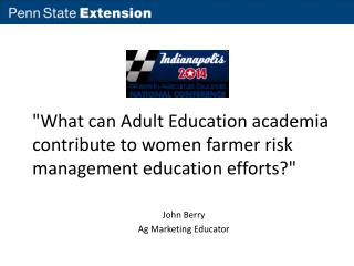 """What can Adult Education academia contribute to women farmer risk management  education  efforts?"""