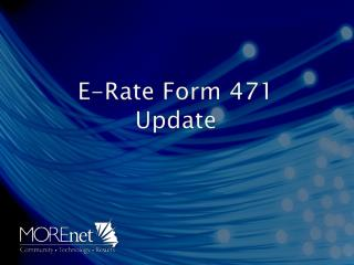 E-Rate Form 471 Update