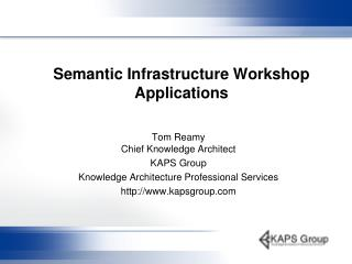 Semantic Infrastructure Workshop  Applications