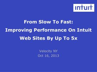 From Slow To Fast: Improving Performance On Intuit Web Sites By Up To 5x