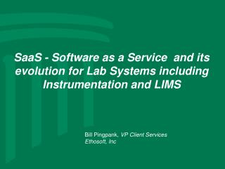 SaaS - Software as a Service  and its evolution for Lab Systems including Instrumentation and LIMS